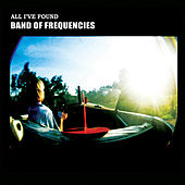 All I've Found - Single by Band of Frequencies
