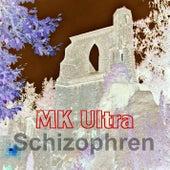 Schizophren by MK Ultra