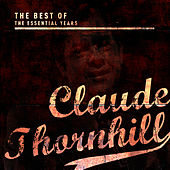 Best of the Essential Years: Claude Thornhill de Claude Thornhill