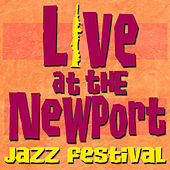 Live at the Newport Jazz Festival by Various Artists