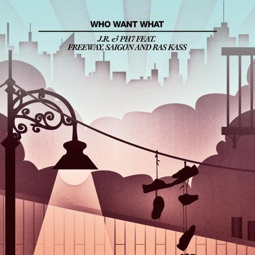 Who Want What (feat. Freeway, Saigon & Ras Kass) 12' by JR & PH7