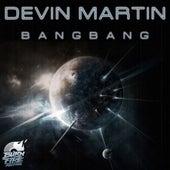 Bang Bang - Single by Devin Martin