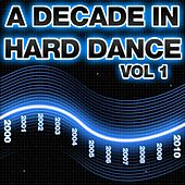 A Decade Of Hard Dance Volume 1 - EP by Various Artists