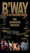 Broadway: The American Musical by Various Artists