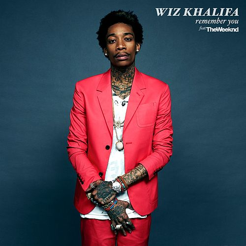 Remember You (feat. The Weeknd) by Wiz Khalifa