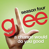 A Change Would Do You Good (Glee Cast Version) de Glee Cast