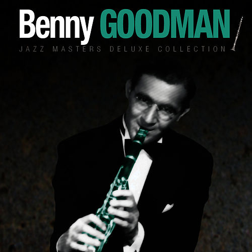 Jazz Masters Deluxe Collection by Benny Goodman