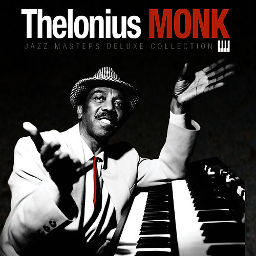 Jazz Masters Deluxe Collection by Thelonious Monk