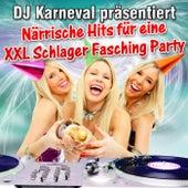 DJ Karneval präsentiert - Närrische Hits für eine XXL Schlager Fasching Party von DJ Karneval