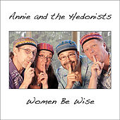 Women Be Wise de Annie & the Hedonists
