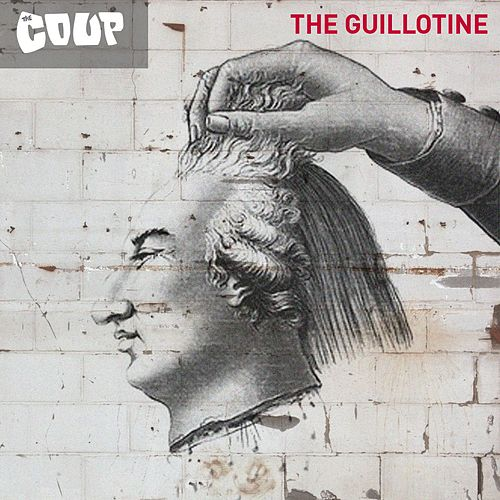 The Guillotine by The Coup