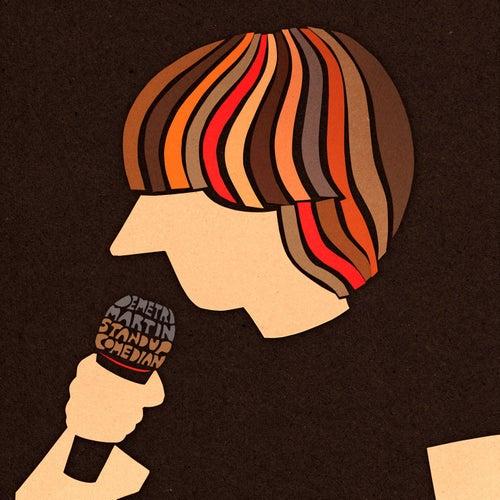 Standup Comedian by Demetri Martin