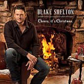 Cheers, it's Christmas. by Blake Shelton