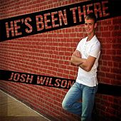 He's Been There by Josh Wilson