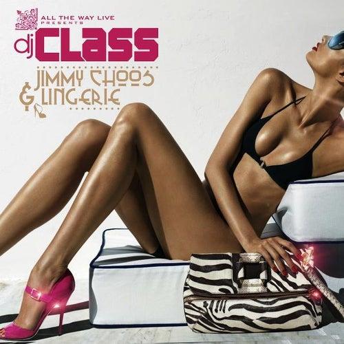 Jimmy Choos & Lingerie (feat. Kel Spencer) by DJ Class