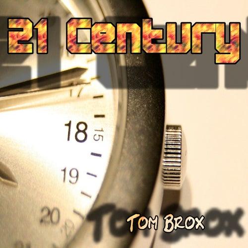 21 Century von Tom Brox