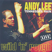 Wild 'N' Rough - Live von Andy Lee
