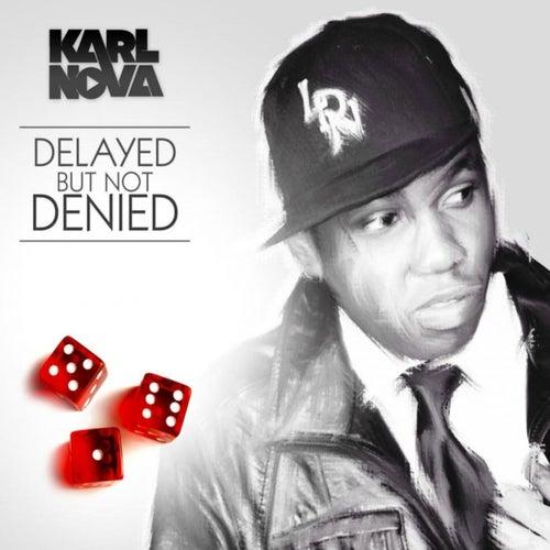 Delayed But Not Denied by Karl Nova