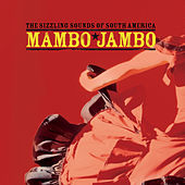 Mambo Jambo … The Sizzling Sounds of South America de Various Artists