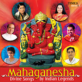 Mahaganesha Divine Songs By Indian Legends by Various Artists