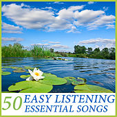 Easy Listening: 50 Essential Songs de Various Artists