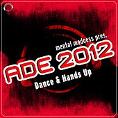 ADE 2012 Sampler Dance & Hands Up by Various Artists