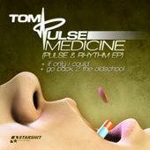 Medicine (Pulse & Rhythm - Ep) by Tom Pulse