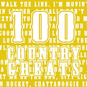 100 Country Greats by Various Artists