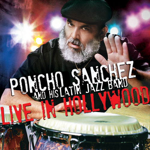 Live In Hollywood by Poncho Sanchez