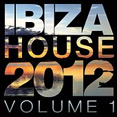 Ibiza House 2012 Vol.1 - EP by Various Artists