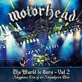 The World Is Ours - Vol 2 - Anyplace Crazy As Anywhere Else de Motörhead