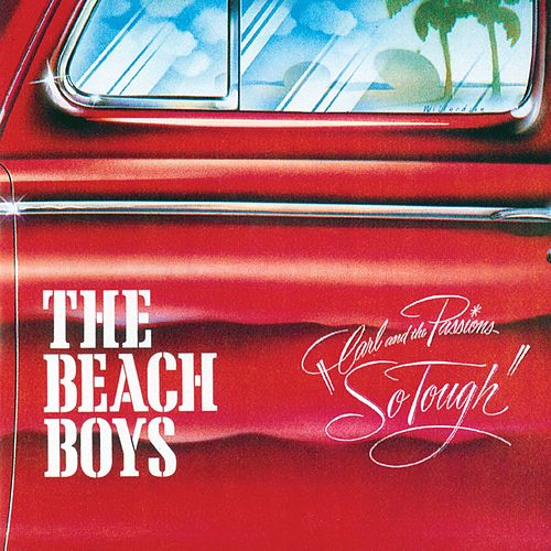 Carl & The Passions - So Tough by The Beach Boys