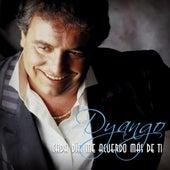 Cada Dia Me Acuerdo Mas de Ti by Dyango