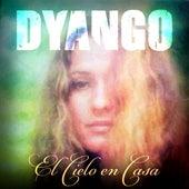 El Cielo En Casa by Dyango