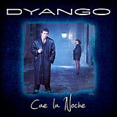Cae La Noche by Dyango