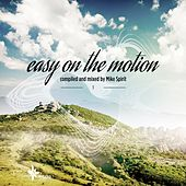 Easy On The Motion, Vol. 1 (Compiled & Mixed By Mike Spirit) de Various Artists