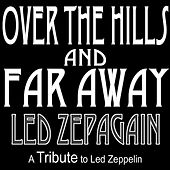 Over the Hills and Far Away by Led Zepagain