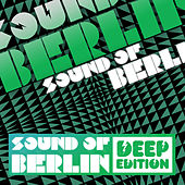 Sound of Berlin Deep Edition Vol.1 by Various Artists