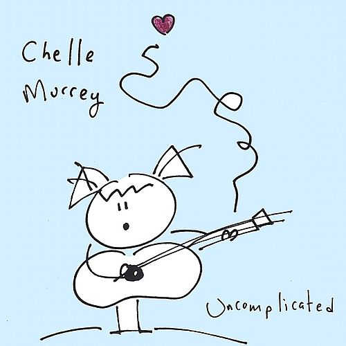 Uncomplicated by Chelle Murrey