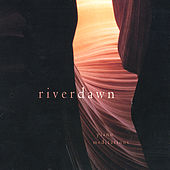 River Dawn: Piano Meditations by Catherine Marie Charlton