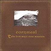 Tales From Magic Stone Mountain by Cornmeal