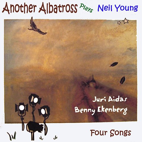 Another Albatross Plays Neil Young by Another Albatross