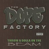 Throw a Dolla on the Beam by The Dope Factory