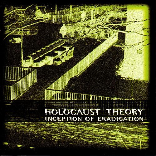 Inception Of Eradication by Holocaust Theory