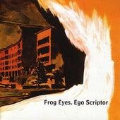 Ego Scriptor by Frog Eyes