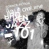 Broken Jazz 101 von Wale Oyejide