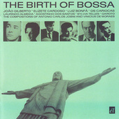 The Birth of Bossa von Various Artists