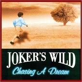 Chasing A Dream by Joker's Wild