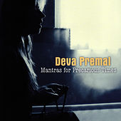 Mantras for Precarious Times by Deva Premal