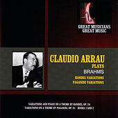 Great Musicians, Great Music: Claudio Arrau Performs Brahms von Claudio Arrau